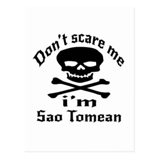 Do Not Scare Me I Am Sao Tomean Postcard