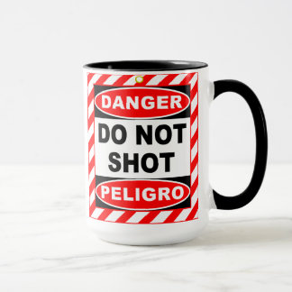 DO NOT SHOT Mug