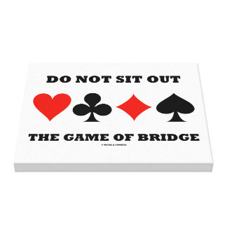 Do Not Sit Out The Game Of Bridge Four Card Suits Canvas Print