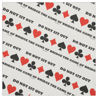Do Not Sit Out The Game Of Bridge Four Card Suits Fabric