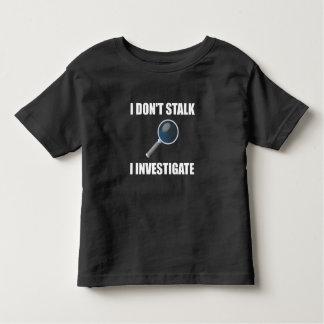Do Not Stalk Investigate Toddler T-shirt