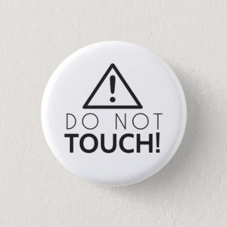 Do Not Touch 1 Inch Round Button