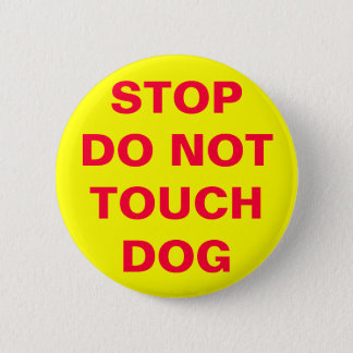 DO NOT TOUCH DOG 2 INCH ROUND BUTTON