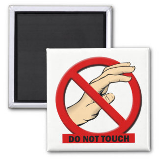Do Not Touch Magnet