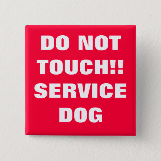 DO NOT TOUCH SERVICE DOG 2 INCH SQUARE BUTTON