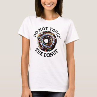 Do Not Touch The Donut Humorous Shirt