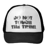 Do Not Touch The Trim ! Truck Hat