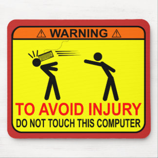 Do Not Touch This Computer Mouse Pad