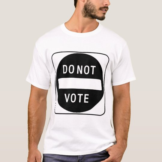 DO NOt VOTE T-Shirt