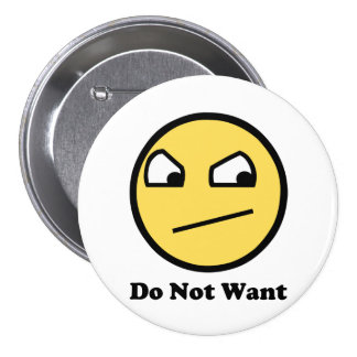 Do Not Want Awesome Face 3 Inch Round Button