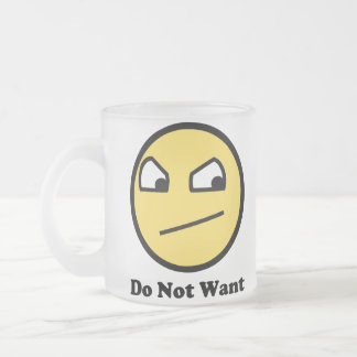 Do Not Want Awesome Face Coffee Mug