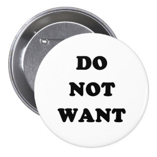 Do Not Want Pins