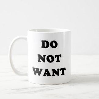 Do Not Want Classic White Coffee Mug