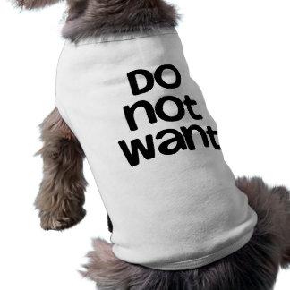 Do Not Want Dog Tshirt