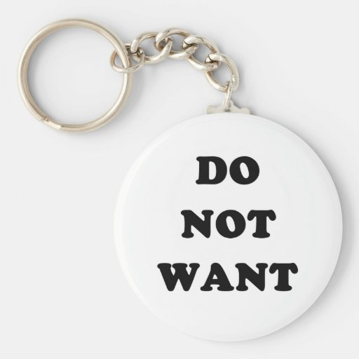 Do Not Want Keychains