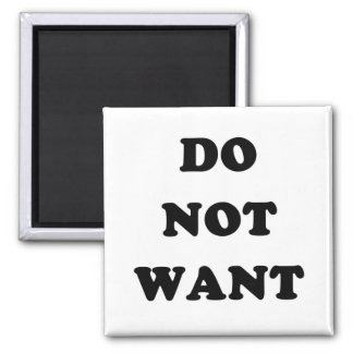 Do Not Want Refrigerator Magnet