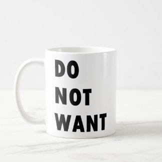 Do Not Want Mug