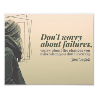 Do Not Worry About Failures Photo Print