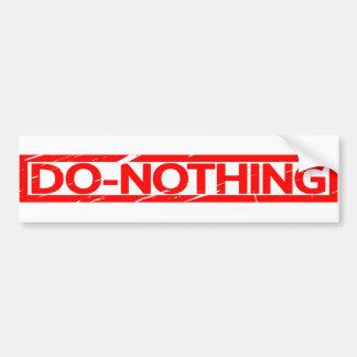 Do-nothing Stamp Bumper Sticker