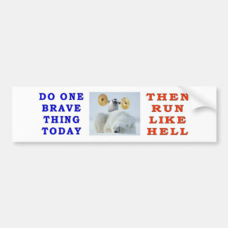 DO ONE BRAVE THING TODAY BUMPER STICKER