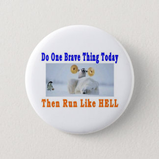 DO ONE GREAT THING TODAY 2 INCH ROUND BUTTON