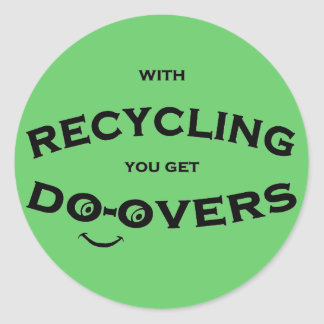 Do overs recycling message is fun and inspiring classic round sticker