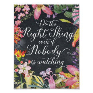 Do right thing even nobody watching classroom gift poster