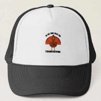 Do See Your Folks For Thanksgiving Trucker Hat