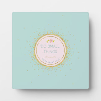 Do small things with great love plaque