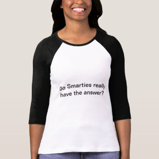 Do Smarties really have the answer Ladies top Tee Shirts