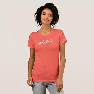 Do Something Awesome! T-Shirt
