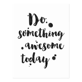 Do Something Awesome Today - Inspirational Card