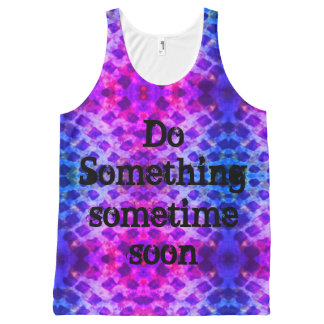 Do something sometime soon All-Over-Print tank top