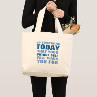 Do Something Today Future Self Thank Jumbo Blue Large Tote Bag
