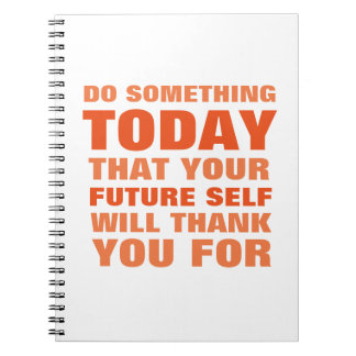 Do Something Today Future Self Thank Notebook Or