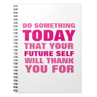 Do Something Today Future Self Thank Notebook Pk