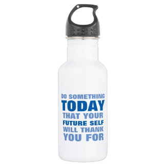Do Something Today Future Self Thank Water Btl Bl