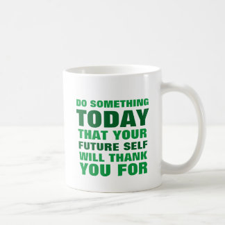 Do Something Today Future Self Thank You Mug Gr