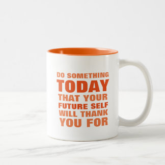 Do Something Today Future Self Thank You Mug Orng