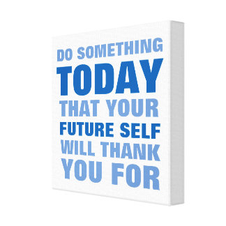 Do Something Today Future Thank Canvas Print B