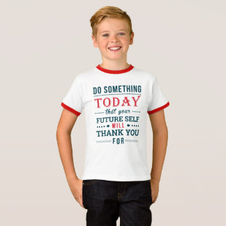 Do Something Today T-Shirt