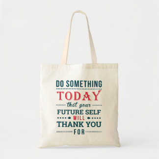 Do Something Today Tote Bag