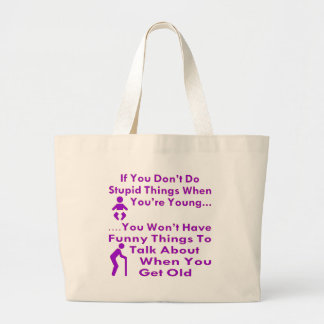 Do Stupid Things When You're Young Large Tote Bag