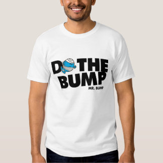 Do The Bump | Mr. Bump Shirt