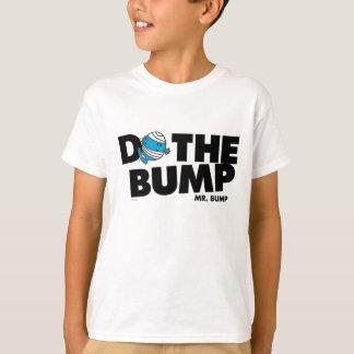 Do The Bump   Mr. Bump T-Shirt