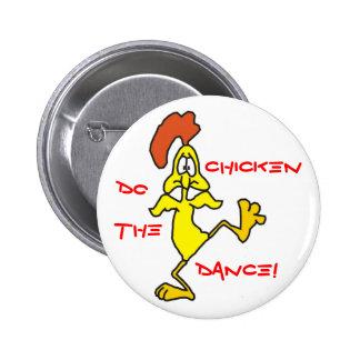 DO THE CHICKEN DANCE! by SHARON SHARPE 2 Inch Round Button