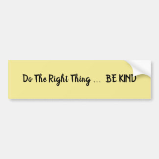 Do The Right Thing Be Kind Yellow Bumper Sticker