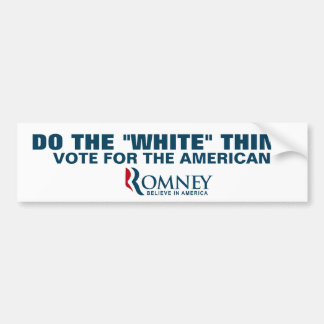 "Do the ""white"" thing.  Vote American. Car Bumper Sticker"