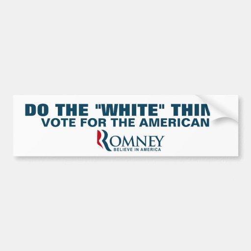 "Do the ""white"" thing.  Vote American. Bumper Sticker"