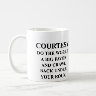 Do the world a favor; get back under your rock classic white coffee mug